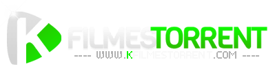 K Filmes Torrent Grátis - Download Filmes e Séries Dublado Torrent